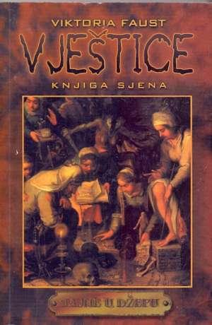 Viktorija Faust - Vještice - knjiga sjena