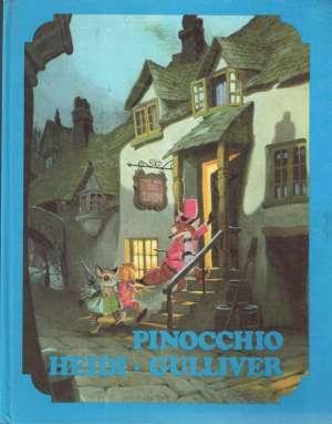 Pinocchio / Heidi / Gulliverova putovanja Carlo Collodi, Johanna Spyri, Jonathan Swift tvrdi uvez