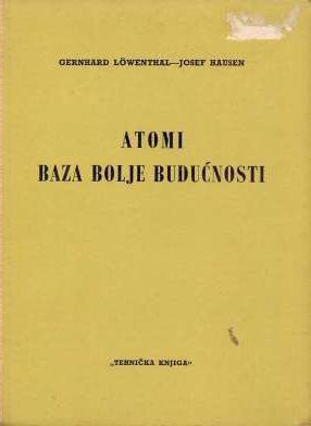 Atomi, baza bolje budućnosti Gerhard Lowenthal, Josef Hausen tvrdi uvez