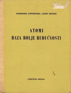 Gerhard Lowenthal, Josef Hausen - Atomi, baza bolje budućnosti