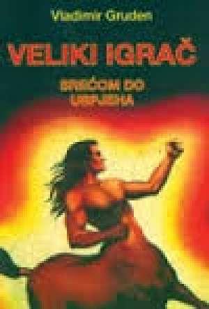 Vladimir Gruden - Veliki igrač - srećom do uspjeha