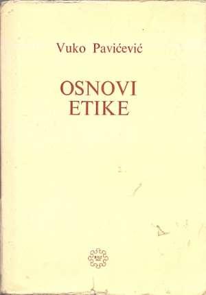 Osnovi etike(lošije stanje ) Vuko Pavičević meki uvez
