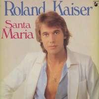 Gramofonska ploča Roland Kaiser Santa Maria 202 981-315, stanje ploče je 10/10