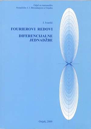 Ivan Ivanšić - Fourierovi redovi diferencijalne jednadžbe