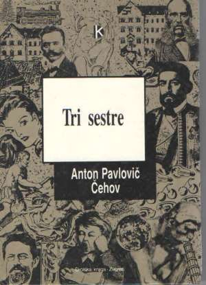 Tri sestre Čehov Anton Pavlovič tvrdi uvez
