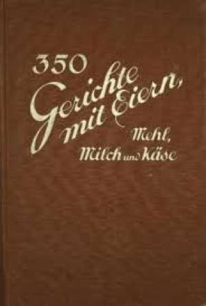 350 gerichte mit eiern, mehl, milch und kase F. Nietlispach tvrdi uvez