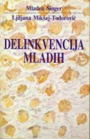 Mladen Singer, Ljiljana Mikšaj Todorović - Delikvencija mladih