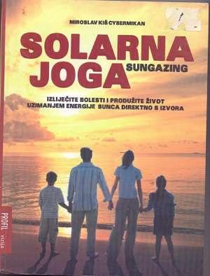 Solarna joga - Sungazing Miroslav Kiš Cybermikan meki uvez