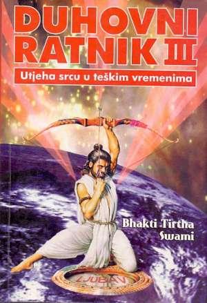 Duhovni ratnik III - Utjeha srcu u teškim vremenima Bhakti Tirtha Swami meki uvez