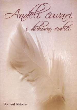Anđeli čuvari i duhovni vodiči Richard Webster meki uvez