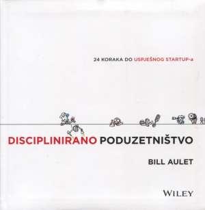 Bill Aulet - Disciplinirano poduzetništvo