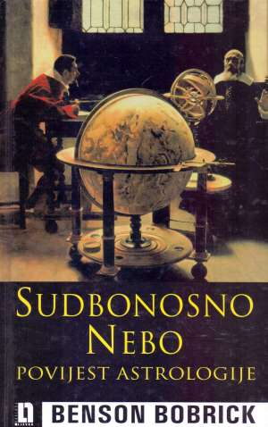 Sudbonosno nebo - povijest astrologije Benson Bobrick tvrdi uvez