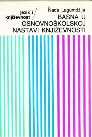 Nada Lagumdžija - Basna u osnovnoškolskoj nastavi književnosti