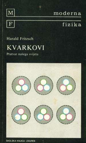 Kvarkovi pratvar našeg svijeta Harald Fritsch meki uvez