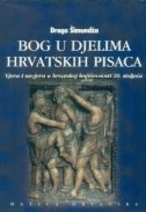 Drago šimundžija - Bog u djelima hrvatskih pisaca II