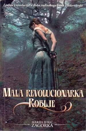 Zagorka Marija Jurić - Mala revolucionarka / Roblje