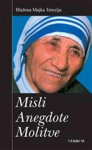 Misli anegdote molitve Blažena Majka Terezija meki uvez