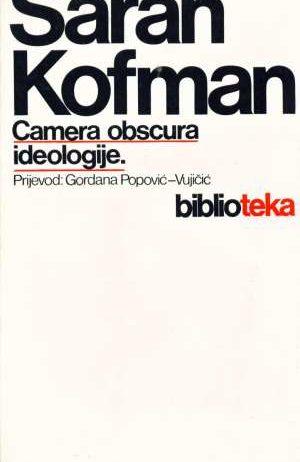 Sarah Kofman - Camera obscura ideologije