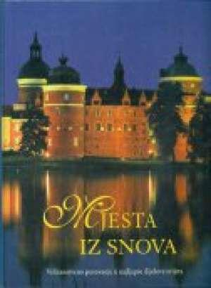 Mjesta iz snova - Veličanstveno putovanje u najljepše dijelove svijeta Ivanka Borovac Uredila tvrdi uvez