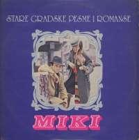 Gramofonska ploča Miki Jevremović Stare Gradske Pesme I Romanse LSY 68054, stanje ploče je 10/10
