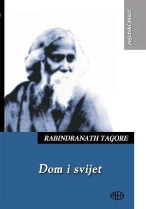 Tagore Rabindranath - Dom i svijet