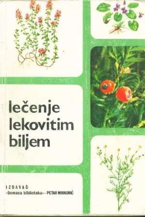 P. Mirković - Lečenje lekovitim biljem