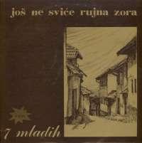 7 Mladih - Još Ne Sviće Rujna Zora - 2113937