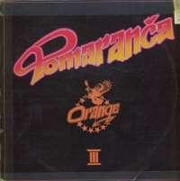 Gramofonska ploča Orange (Pomaranča) Orange III 2122073, stanje ploče je 9/10