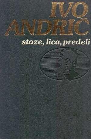 Staze, lica, predeli Andrić Ivo tvrdi uvez