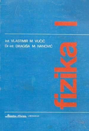 Fizika 1 Vlastimir Vučić, Dragiša Ivanović meki uvez