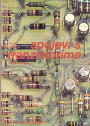 Spojevi s tranzistorima - knjiga druga Židan Milobar meki uvez