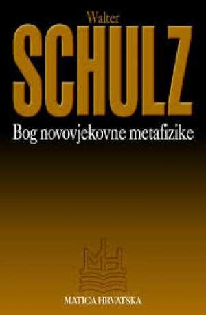 Walter Schulz - Bog novovjekovne metafizike
