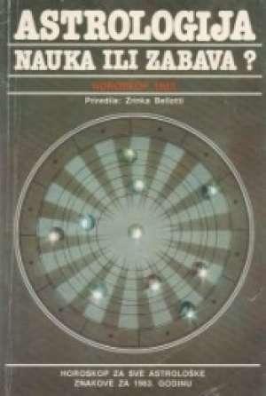 Astrologija nauka ili zabava ?- horoskop 1983 Zrinka Bellotti /priredila meki uvez