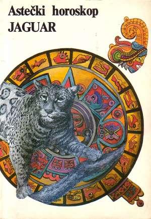 Astečki horoskop - Jaguar Miloš Janković, Slobodan Stanišić, Goran Lekić meki uvez