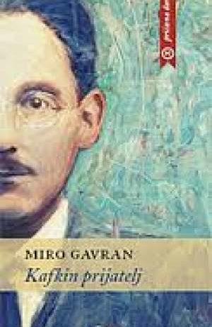 Gavran Miro - Kafkin prijatelj