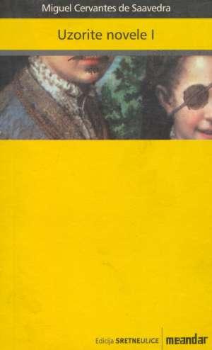 Cervantes Miguel - Uzorite novele I i II