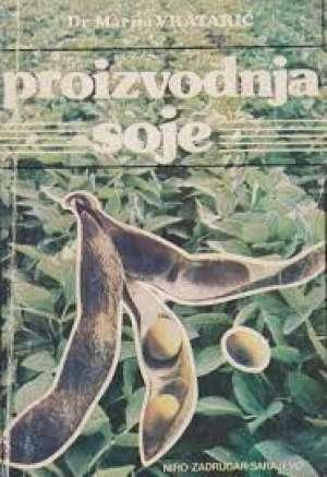 Proizvodnja soje Marija Vratarić meki uvez