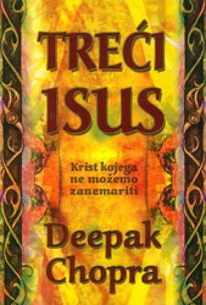 Treći Isus - Krist kojega ne možemo zanemariti Deepak Chopra meki uvez