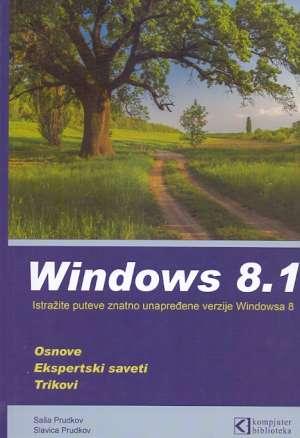 Saša Prudkov, Slavica Prudkov - Windows 8.1 - istražite puteve znatno unapređene verzije Windowsa 8