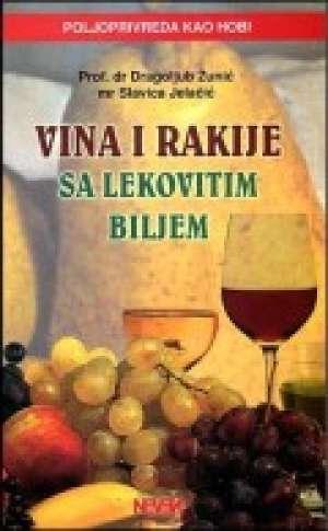 Dragoljub žunić, Slavica Jelačić - Vina i rakije sa lekovitim biljem