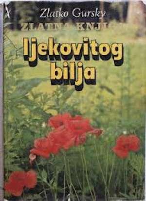 Zlatko Gursky - Zlatna knjiga ljekovitog bilja