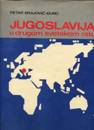 Petar Brajović đuro - Jugoslavija u drugom svetskom ratu