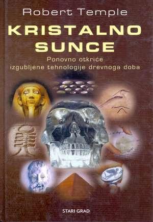 Kristalno sunce - Ponovno otkriće izgubljene tehnologije drevnoga doba Robert Temple tvrdi uvez
