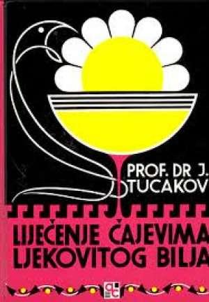 Jovan Tucakov - Liječenje čajevima ljekovitog bilja