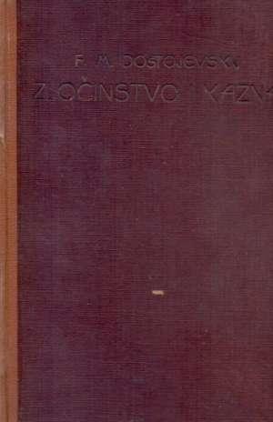Zločinstvo i kazna - knjiga prva (preveo iso velikanović) Dostojevski Mihajlovič Fjodor tvrdi uvez