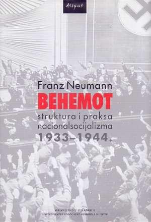 Behemot - struktura i praksa nacionalsocijalizma 1933.-1944. Franz Neumann tvrdi uvez