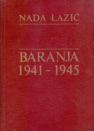 Nada Lazić - Baranja 1941-1945