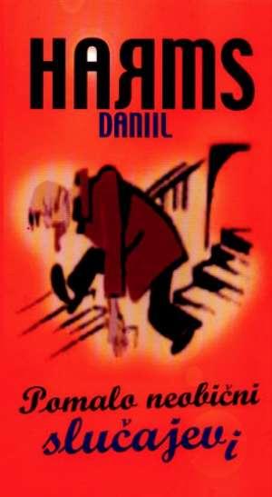 Harms Danil - Pomalo neobični slučajevi