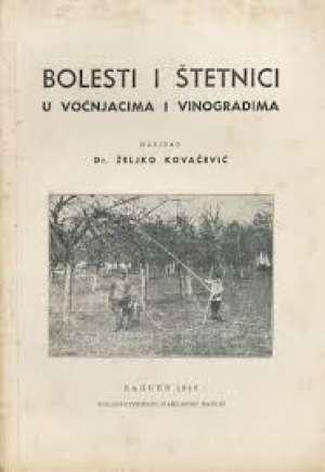 Bolesti i štetnici u voćnjacima i vinogradima* željko Kovačević meki uvez