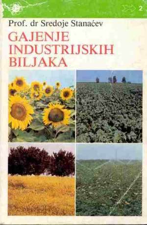 Sredoje Stanaćev - Gajenje industrijskih biljaka